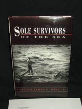 Sole Survivors of the Sea by James E. Wise Jr Signed in Aurora, Illinois