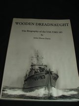 Wooden Dreadnaught: The Biography of the USS YMS 183 Signed in Batavia, Illinois